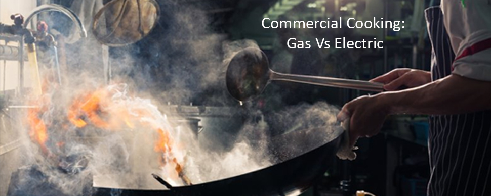 Commercial Cooking: Gas Vs Electric